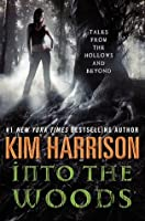 Into the Woods: Tales from the Hollows and Beyond (The Hollows, #10.1)