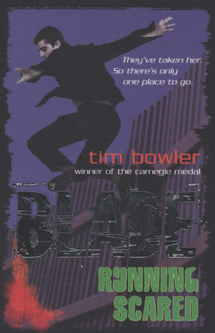 Running Scared  (Blade, #4)  by  Tim Bowler