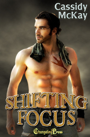 Shifting Focus (Protect and Serve, #15)  by  Cassidy McKay