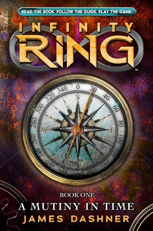 A Mutiny in Time (Infinity Ring #1)  by  James Dashner