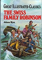 Swiss Family Robinson (Great Illustrated Classics)