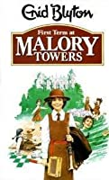 First Term at Malory Towers (Malory Towers, #1)