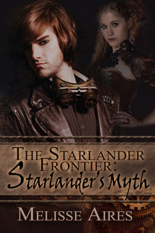 Starlanders Myth (The Starlander Frontier, #1) Melisse Aires