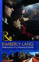 Redemption of a Hollywood Starlet (Mills & Boon Modern)