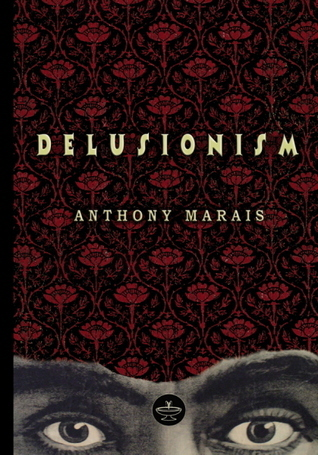 Delusionism  by  Anthony Marais