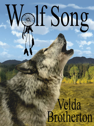 Wolf Song  by  Velda Brotherton