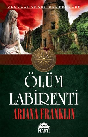 Ölüm Labirenti (Mistress of the Art of Death, #2) Ariana Franklin
