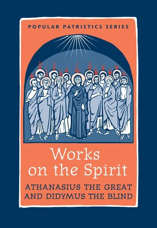 Works on the Spirit  by  Athanasius of Alexandria