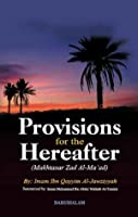 Provisions For The Hereafter - (Mukhtasar Zad Al-Ma'ad)