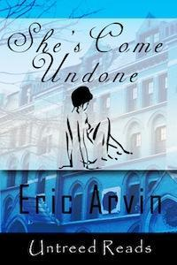 Shes Come Undone Eric Arvin