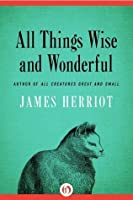 All Things Wise and Wonderful  (All Creatures Great and Small, #3)