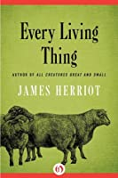 Every Living Thing  (All Creatures Great and Small, #5)