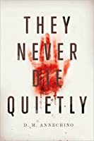 They Never Die Quietly (Sami Rizzo #1)