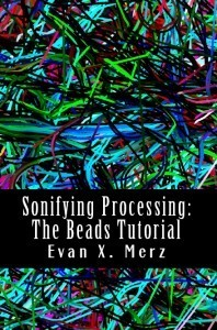 Sonifying Processing  by  Evan Merz