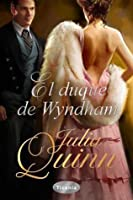 El Duque de Wyndham (Two Dukes of Wyndham, #1)