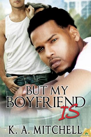 But My Boyfriend Is (Florida Books, #4)  by  K.A. Mitchell
