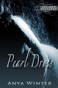 Pearl Drops (Secret Desires) Anya Winter