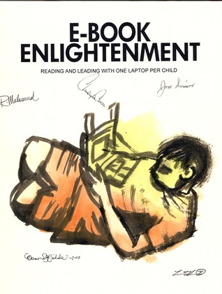 E-Book Enlightenment: Reading And Leading With One Laptop Per Child  by  James D. Simmons
