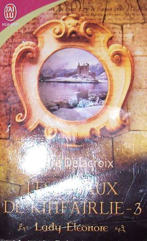 Lady Eleonore (Jewels of Kinfairlie, #3)  by  Claire Delacroix