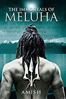 The Immortals of Meluha (Shiva Triology #1)