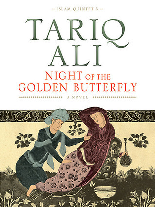 Night of the Golden Butterfly (Islam Quintet, #5)  by  Tariq Ali