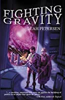 Fighting Gravity, (Physics of Falling, #1)