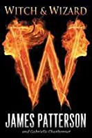 Witch and Wizard (Witch and Wizard, #1)
