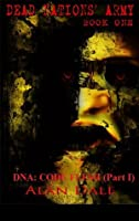 DNA: Code Flesh (Part One) (Dead Nations' Army)