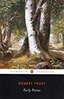 Robert Frost Early Poems