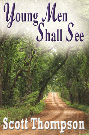 Young Men Shall See  by  Scott  Thompson