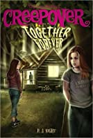 Together Forever (You're Invited to a Creepover, #8)