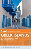 Fodor's Greek Islands: With Great Cruises and the Best of Athens