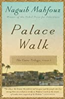 Palace Walk: The Cairo Trilogy (The Cairo Trilogy, #1)
