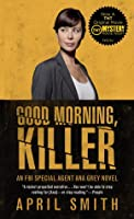 Good Morning, Killer (Movie Tie-in Edition): An Ana Grey
