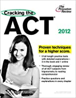 Cracking the ACT, 2012 Edition