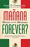 Mañana Forever?: Mexico and the Mexicans