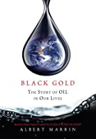 Black Gold: The Story of Oil in Our Lives