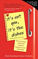 It's Not You, It's the Dishes (originally published as Spousonomics): How to Minimize Conflict and Maximize Happiness in Your Relationship