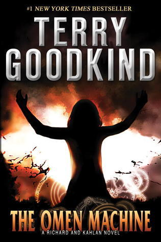 The Omen Machine: A Richard and Kahlan Novel  by  Terry Goodkind