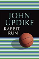Rabbit, Run (Rabbit Angstrom, #1)