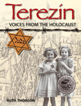 Terezin: Voices from the Holocaust  by  Ruth Thomson