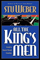 All the King's Men: Strength in Character through Friendships