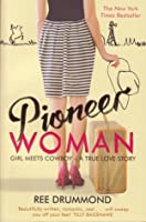 Pioneer Woman : Girl Meets Cowboy - a true love story