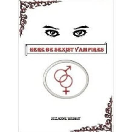 Here Be Sexist Vampires The Deep In Your Veins Series