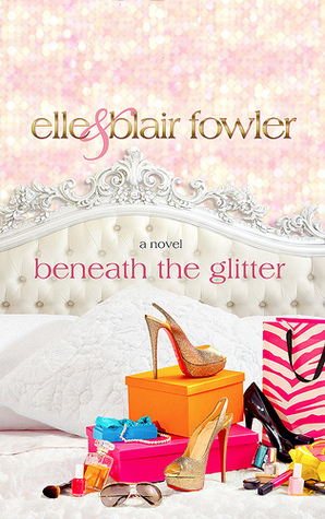Beneath the Glitter (Sophie and Ava London, #1)  by  Elle Fowler
