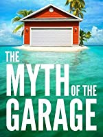The Myth of the Garage: And Other Minor Surprises