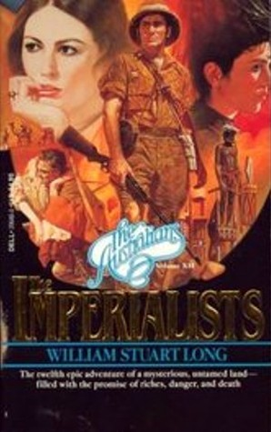 The Imperialists (The Australians, #12)  by  William Stuart Long