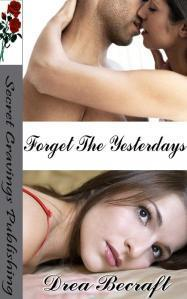 Forget The Yesterdays  by  Drea Becraft
