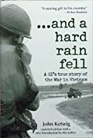 ...and a hard rain fell: A GI's True Story of the War in Vietnam
