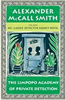 The Limpopo Academy of Private Detection (No. 1 Ladies' Detective Agency, #13)